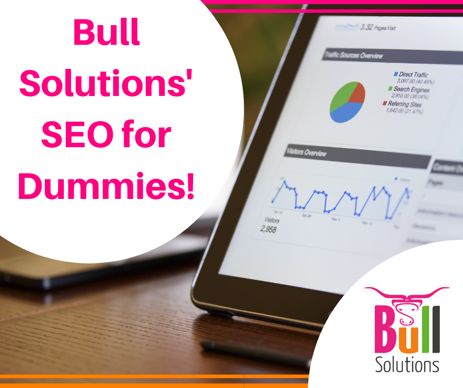 Bull Solutions' SEO for Dummy's! Our top 6 tips to ensure your SEO activity is effective.